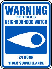 Neighborhood Watch 24 Hour Video Surveillance Sign