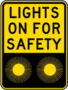 Lights on For Safety Sign