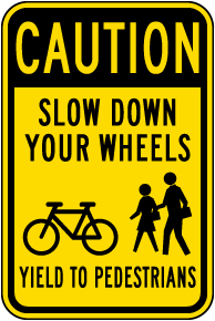 Caution Bicycle Yield To Pedestrians Sign