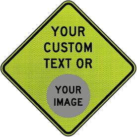 Custom Yellow Green Diamond Traffic Sign