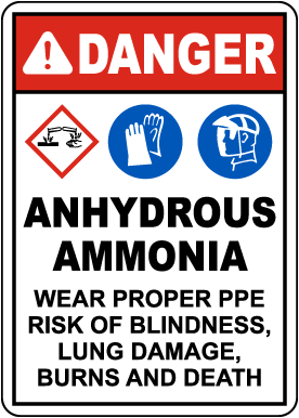 Danger Anhydrous Ammonia Wear Proper PPE Sign