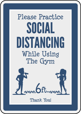 Please Practice Social Distancing Gym Sign