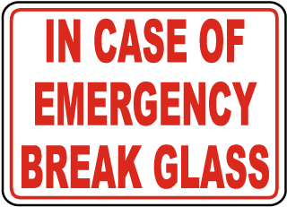 In Case of Emergency Break Glass Sign