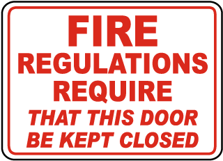 Fire Regulations Door Be Kept Closed Sign