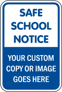 Custom Safe School Notice Sign