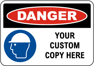 Custom OSHA Danger Safety Sign