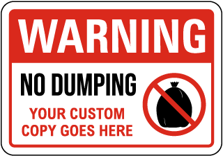 Custom Warning No Dumping Sign