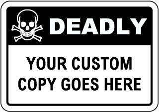 Custom Hazardous Material Deadly Sign