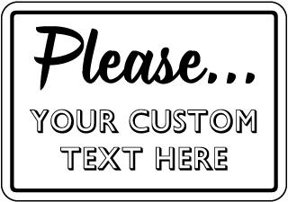 Custom Please Sign