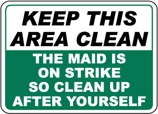 Keep This Area Clean Maid on Strike Sign
