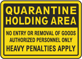 Quarantine Holding Area Sign