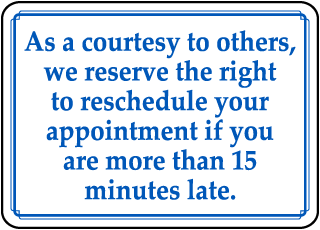 Late For Appointment Policy Sign