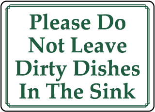 Do Not Leave Dirty Dishes In Sink Sign