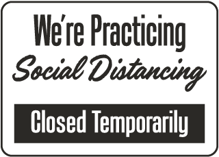 Closed Temporarily, Social Distancing Sign