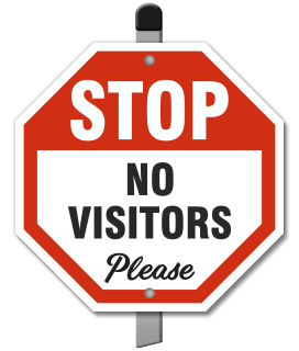 Stop No Visitors Please Yard Sign