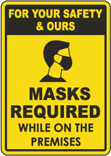 For Your Safety & Ours Masks Required Sign