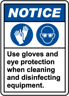 Notice Use Gloves And Eye Protection Sign
