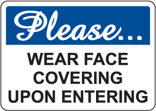 Face Covering Upon Entering Sign