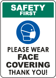 Safety First Please Wear Face Covering Sign