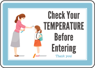 Check Your Temperature Before Entering Sign