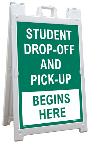 Student Drop-Off or Pick Up Begins Here Sandwich Board Sign