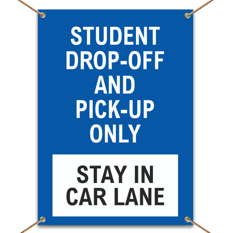 Student Drop-Off or Pick Up Only Stay In Car Line Banner