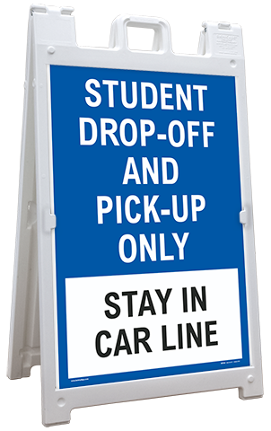 Student Drop-Off or Pick Up Only Stay In Car Line Sandwich Board Sign