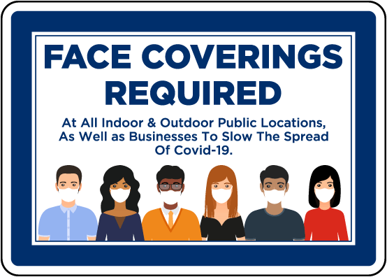 Face Coverings Required Indoor & Outdoor Sign