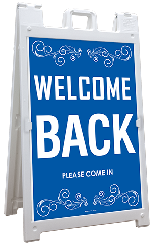 Welcome Back, Please Come In Sandwich Board Sign