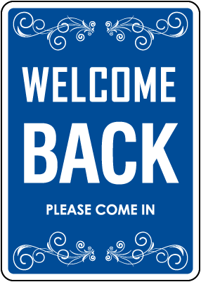 Welcome Back, Please Come In Sign