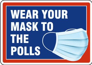 Wear Your Mask To The Polls Sign