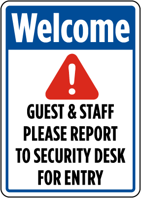Welcome Guest & Staff Please Report To Security Desk For Entry Sign