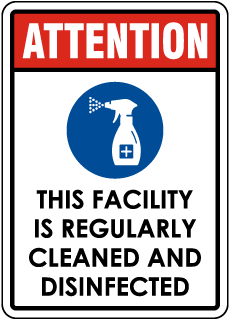 Attention this Facility is Regularly Cleaned and Disinfected Sign