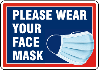 Please Wear Your Face Mask Sign