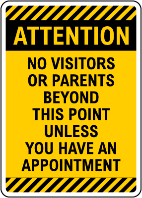 Attention No Visitors or Parents Sign