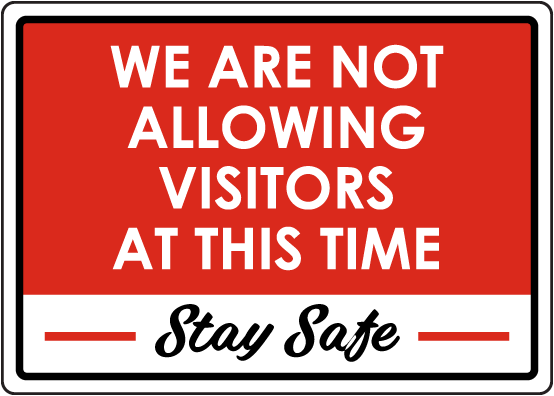 We Are Not Allowing Visitors Sign