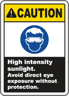 High Intensity Sunlight Avoid Sign