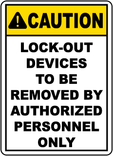 Lock-Out Devices To Be Removed Sign