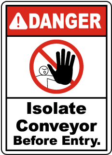 Isolate Conveyor Before Entry Sign