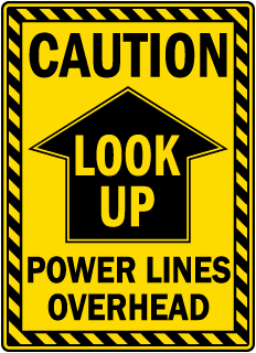 Look Up Power Lines Overhead Sign
