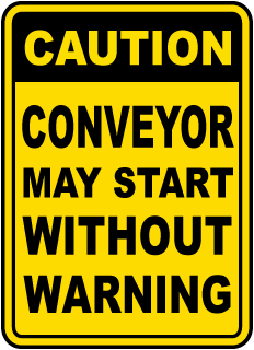 Conveyor May Start Without Warning Sign