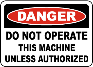 Do Not Operate This Machine Sign