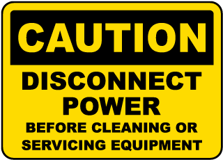 Disconnect Power Before Cleaning or Servicing Sign