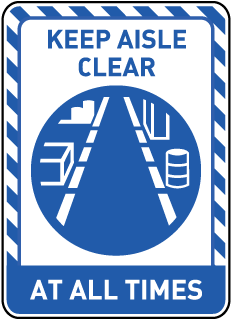 Keep Aisle Clear At All Times Sign