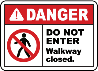 Walkway Closed Do Not Enter Sign