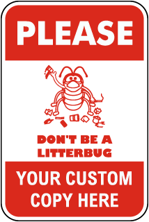 Custom Please Don't Be A Litterbug Sign