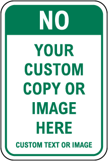 Custom Prohibition Sign