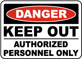Keep Out Authorized Only Sign