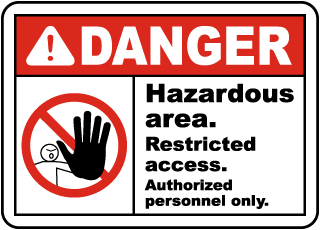 Hazardous Area Restricted Sign