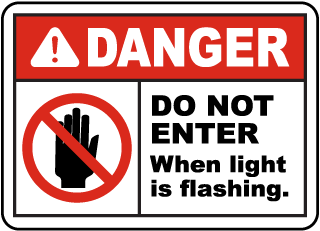 Do Not Enter When Light Flashing Is Sign